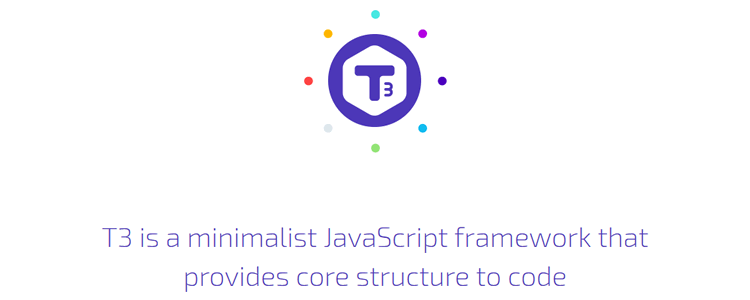 T3 JavaScript Framework, a minimalist JavaScript framework that provides core structure to code