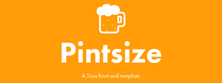 Pintsize, a Sass front end template
