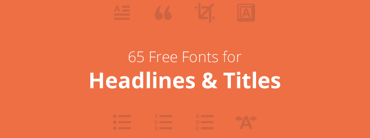 65 Free Fonts for Beautiful Headlines and Titles