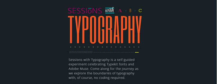 Sessions with Typography, a self-guided experiment celebrating Typekit fonts and Adobe Muse
