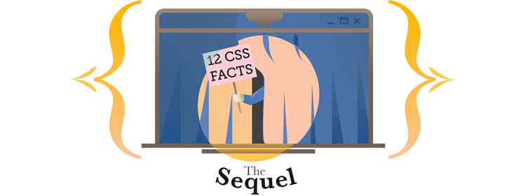 12 Little-Known CSS Facts The Sequel
