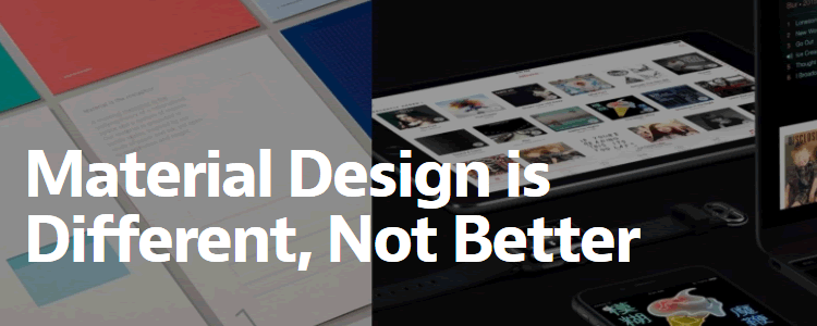 Material Design is Different, Not Better