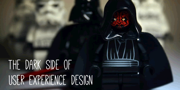 The Dark Side User Experience Design