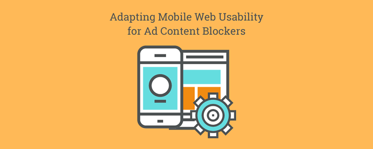 Adapting Mobile Web Usability Ad Content Blockers