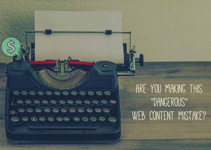 """Are You Making This """"Dangerous"""" Web Content Mistake?"""