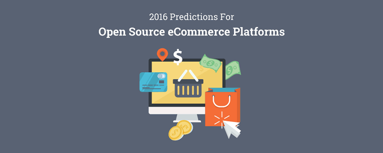 2016 Predictions For Open Source eCommerce Platforms