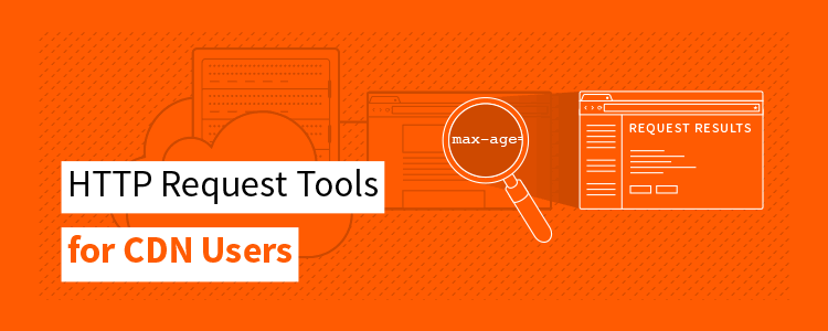 10 Free HTTP Request Tools CDN Users