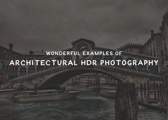 40 Wonderful Examples of Architectural HDR Photography