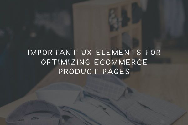 important-ux-elements-optimizing-your-product-page-thumb