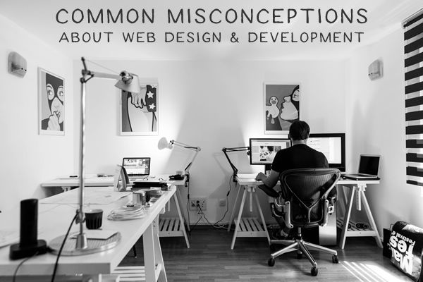 Common Misconceptions About Web Design & Development