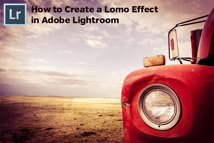 How to Create a Lomo Effect in Lightroom