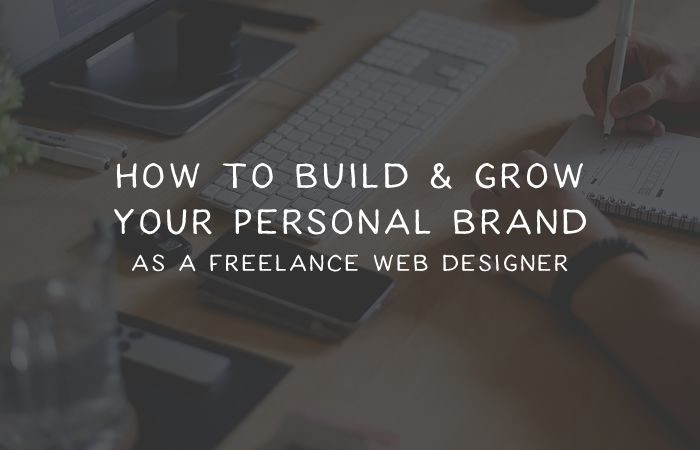 Building and Growing Your Freelance Web Design Personal Brand