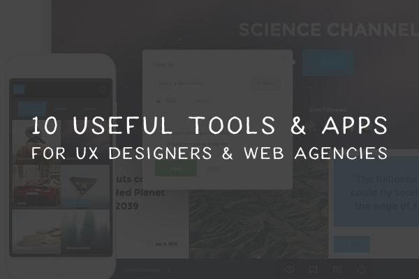 10 Useful Tools & Apps for UX Designers and Web Agencies