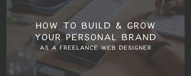 Build Grow Your Personal Brand Freelance Web Designer
