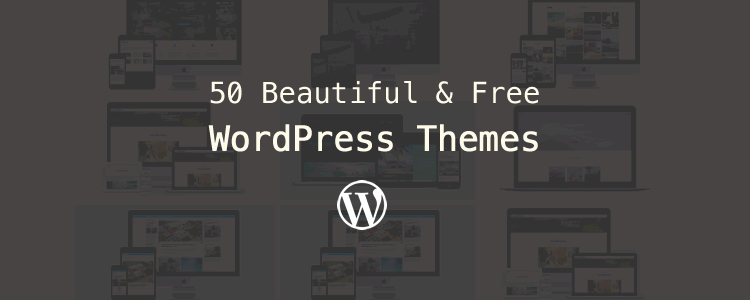 50 Responsive Beautiful Free WordPress Themes