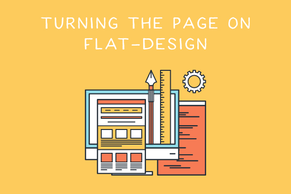 Turning the Page on Flat Design: Why it's Time to Bring Some Creativity Back to Web Design