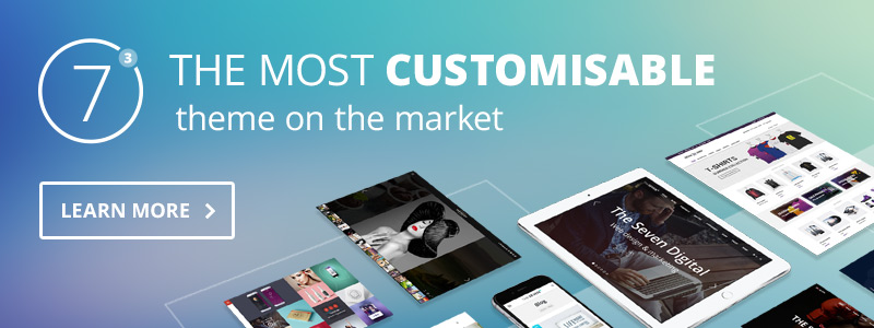 The 7 - the Most Customizable Theme on the Market