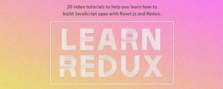 Learn Redux free video course build JavaScript apps React.js Redux