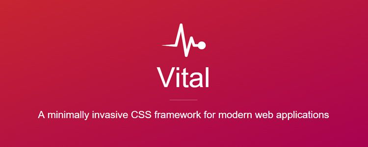 Vital CSS Framework minimally invasive CSS framework for modern web apps