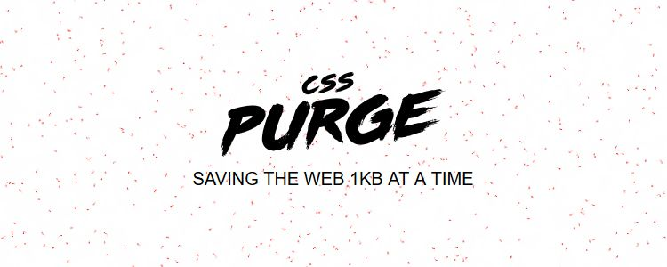 CSS Purge Saving the web 1kb at a time