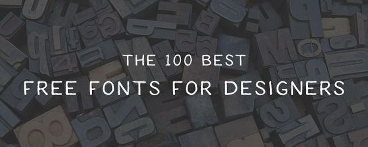 The 100 Best Free Fonts for Designers designer monthly free resources font typeface