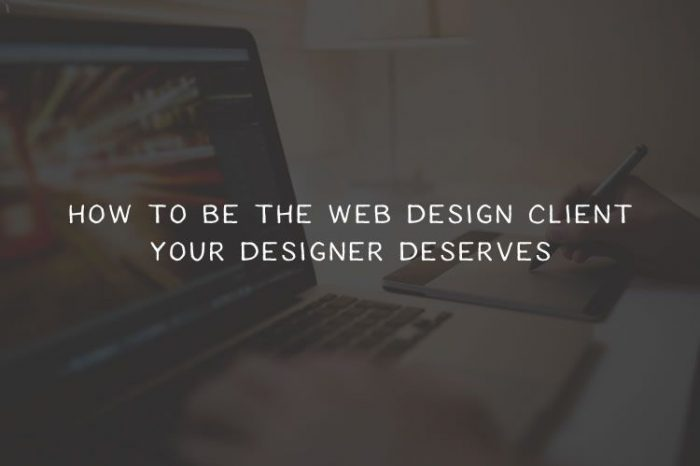 How to Be the Web Design Client Your Designer Deserves