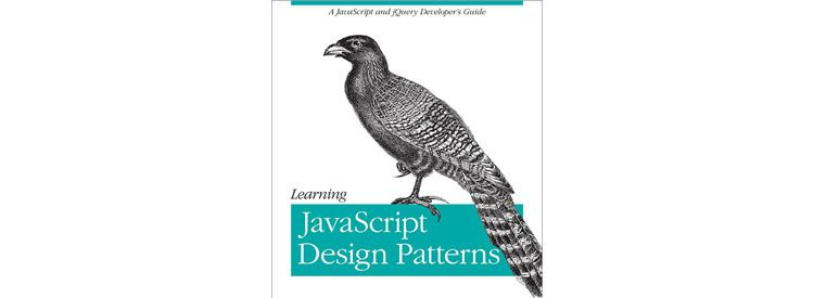Learning JavaScript Design Patterns by Addy Osmani Free Books for Designers and Developers