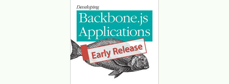 Developing Backbone.js Applications by Addy Osmani Free Books for Designers and Developers