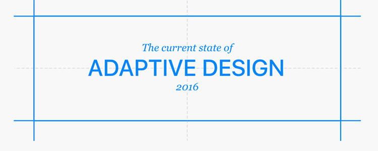 The Current State of Adaptive Design