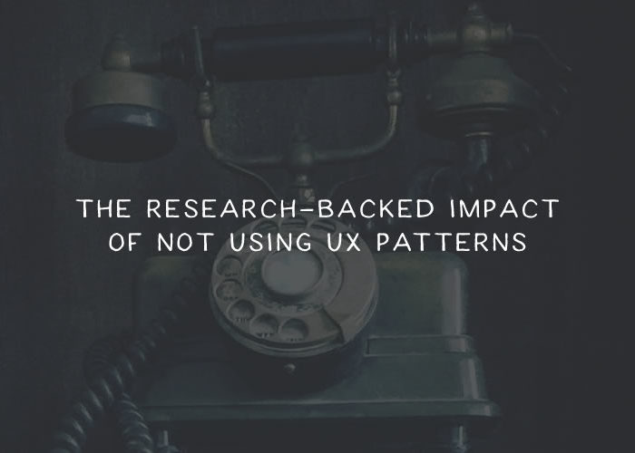 The Research-Backed Impact of Not Using UX Patterns