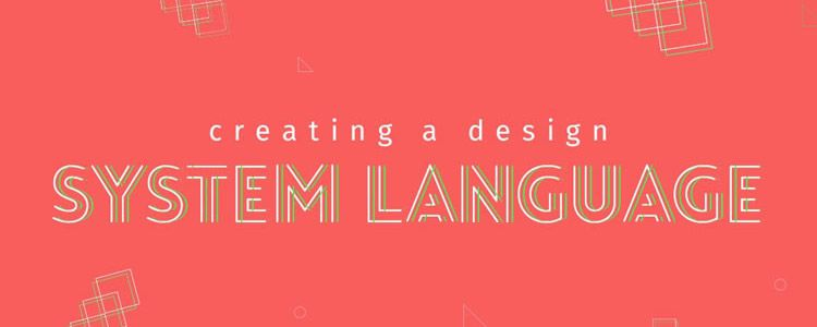 Creating a Design System Language