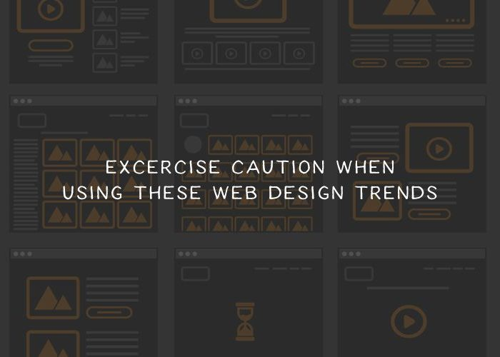 Exercise Caution When Using These Popular Web Design Trends