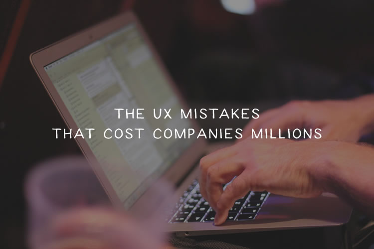 The UX Mistakes That Cost Companies Millions
