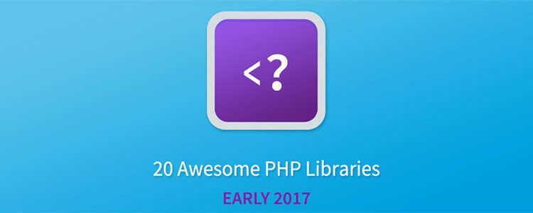20 Awesome PHP Libraries For Early 2017