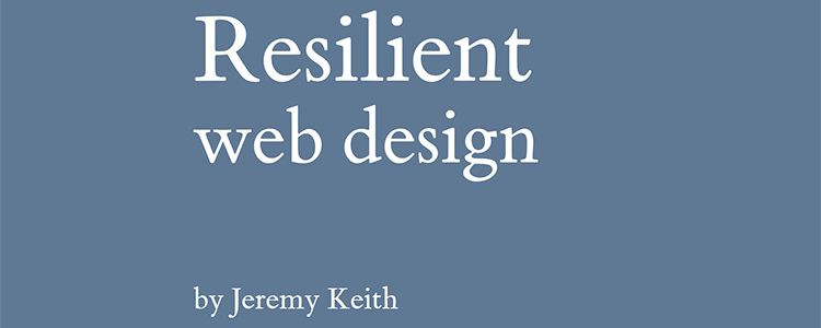 Discovering Resilient Web Design with Jeremy Keith