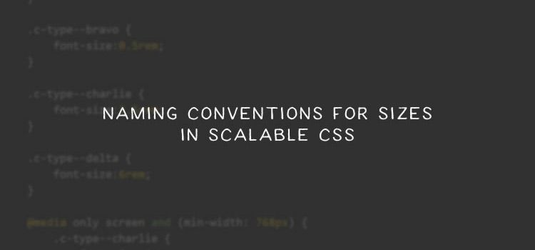 Naming Conventions for Sizes in Scalable CSS
