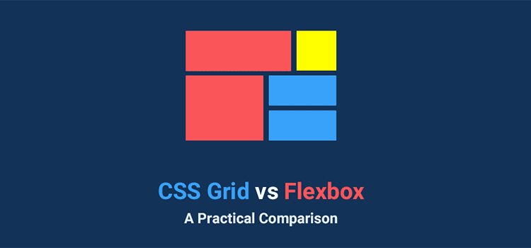 CSS Grid VS Flexbox: A Practical Comparison