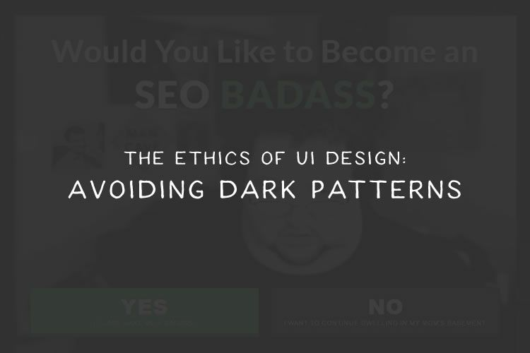 ethics-ui-design-avoid-dark-patterns