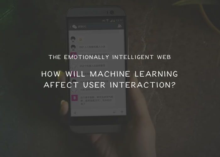 The Emotionally Intelligent Web: How Will Machine Learning Affect User Interaction?