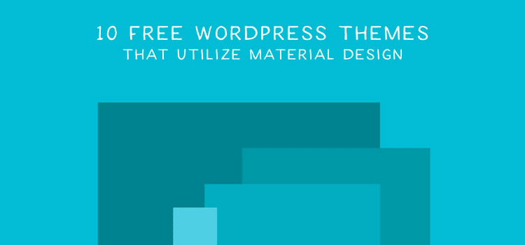10 Free WordPress Themes that Utilize Material Design