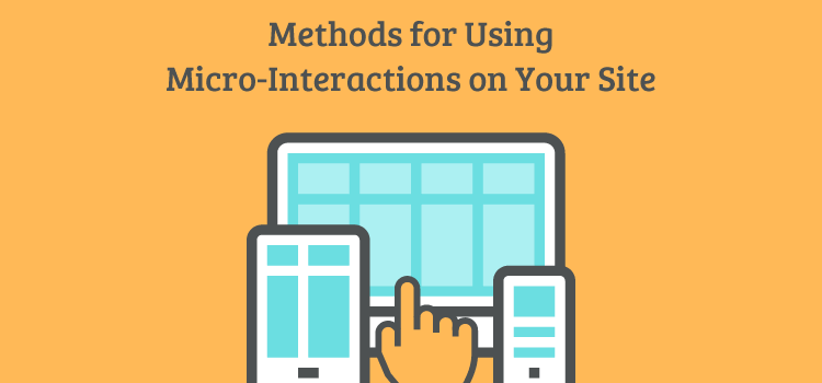 Methods for Using Micro-Interactions on Your Site