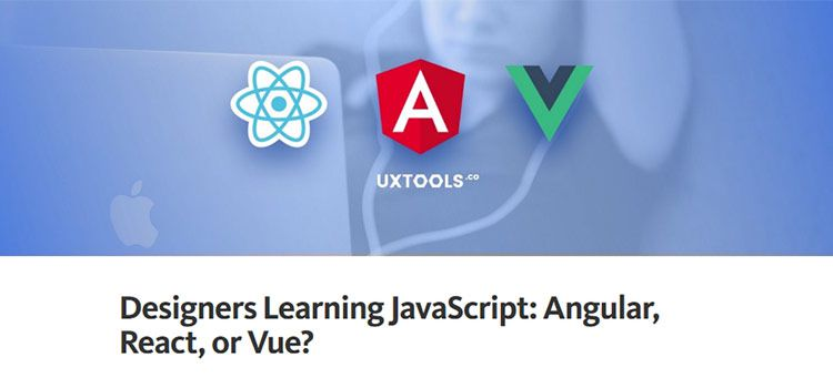 Designers Learning JavaScript: Angular, React, or Vue?