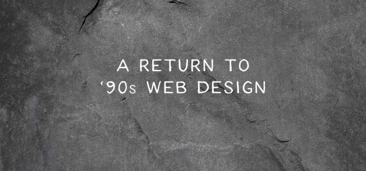 Are We Witnessing a Return to '90s Web Design?