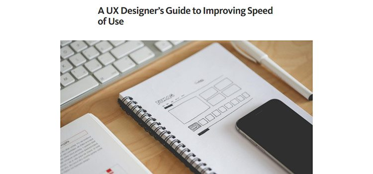 A UX Designer's Guide to Improving Speed of Use