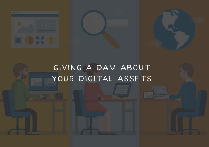 Giving a DAM About Your Digital Assets