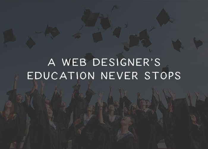 A Web Designer's Education Never Stops