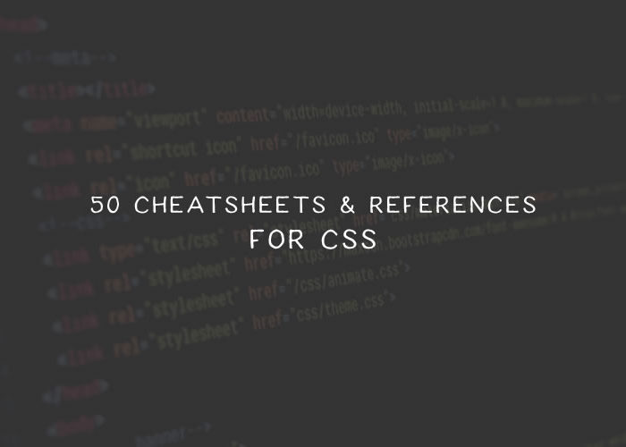 50 Super-Useful Cheatsheets and References Guides for CSS