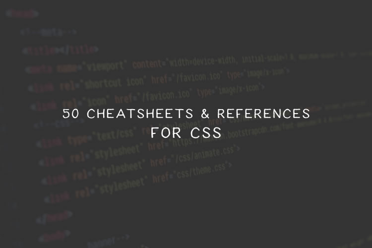 50 cheatsheets references and guides for css maxwellsz
