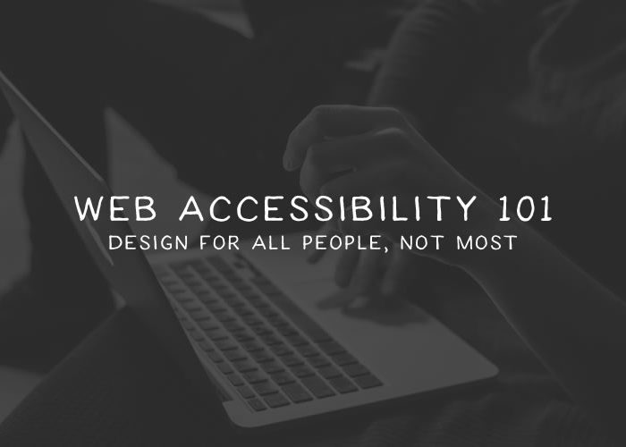 Web Accessibility 101: Designing for All People, Not Most