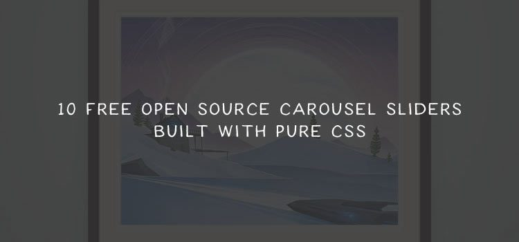 10 Free Open Source Carousel Sliders Built With Pure CSS